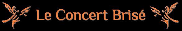 Le Concert Brisé